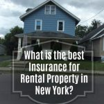 What is the best Insurance for Rental Property in New York?
